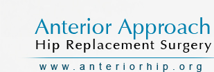 Anterior Approach Hip Replacement Surgery